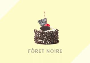 フォレ・ノワール Fôret noire